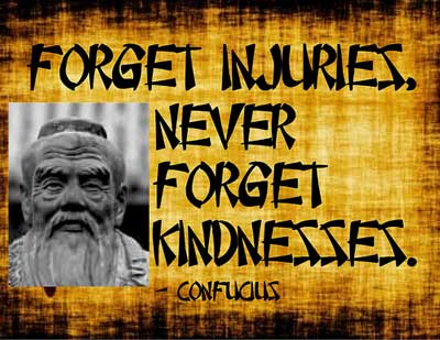 confucius-quotes-forget-injuries-never-forget-kindness