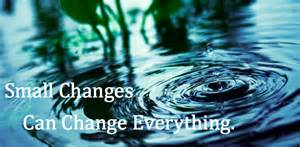 small changes can change everything