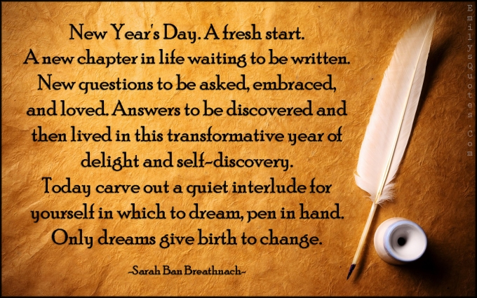 emilysquotes-com-amazing-great-inspirational-new-year-life-fresh-start-chapter-positive-attitude-encouraging-sarah-ban-breathnach