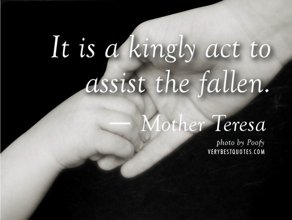 kindness-quotes-by-mother-teresa-it-is-a-kingly-act-to-assist-the-fallen-%e2%80%95-mother-teresa