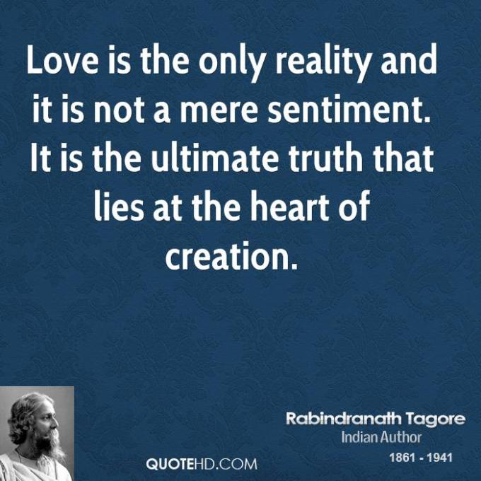 rabindranath-tagore-poet-quote-love-is-the-only-reality-and-it-is-not
