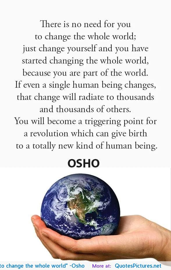 there-is-no-need-for-you-to-change-the-whole-world-osho