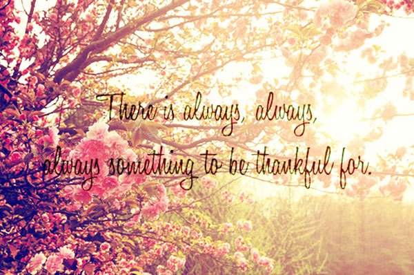 daily-motivational-quote-there-is-always-something-to-be-thankful-for