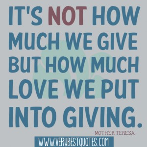 1602744945-it___s-not-how-much-we-give-but-how-much-love-we-put-into-giving____-mother-teresa-quotes