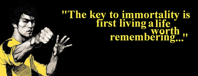 bruce-lee-the-key-to-immortality-is-first-living-a-life-worth-remembering