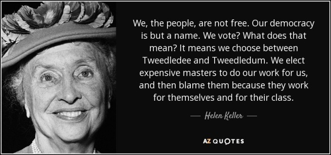 quote-we-the-people-are-not-free-our-democracy-is-but-a-name-we-vote-what-does-that-mean-it-helen-keller-86-54-49