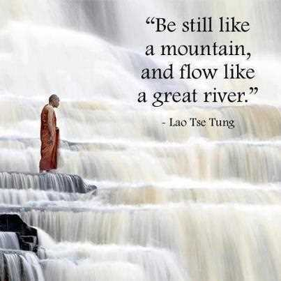 be-still-like-a-mountain-and-flow-like-a-great-river