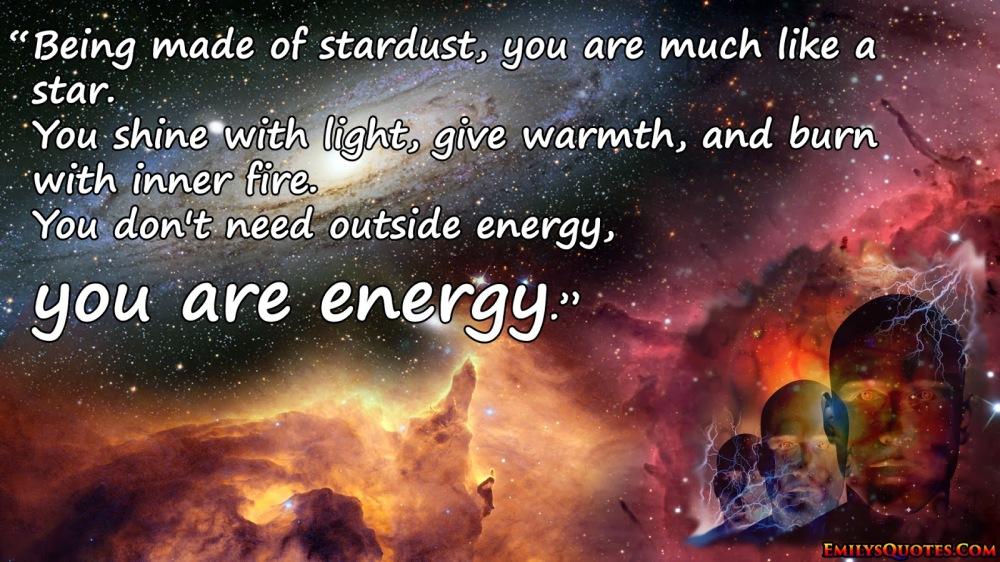 emilysquotes-com-intelligence-wisdom-energy-stardust-energy-inner-fire-inspirational