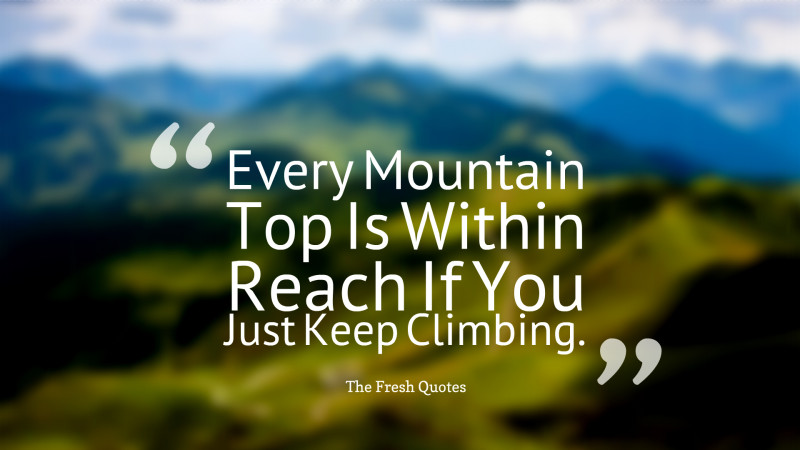 every-mountain-top-is-within-reach-if-you-just-keep-climbing-barry-finlay-800x450-copy