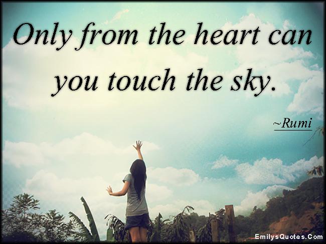 emilysquotes-com-amazing-positive-inspirational-wisdom-heart-touch-sky-rumi