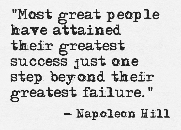 most-great-people-have-attained-their-greatest-success-just-one-step-beyond-their-greatest-failure-napoleon-hill