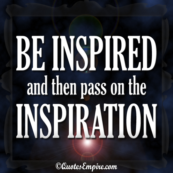 Be-inspired-and-then-pass-on-the-inspiration