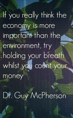 cab5d59b2b7e17745e812d4c714e1c2d--environment-quotes-real-men-quotes