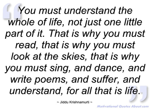 you-must-understand-the-whole-of-life-jiddu-krishnamurti