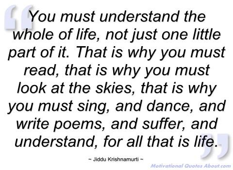 you-must-understand-the-whole-of-life-jiddu-krishnamurti