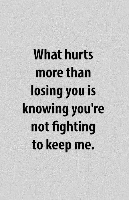 84a3bd0f23f68edd9c03cd66545616c3--fight-for-love-quotes-losing-love-quotes