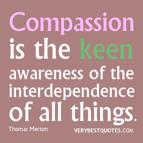 9ec621108a7705149ecfafd8cd6edbf2--quotes-about-compassion-thomas-merton-quotes