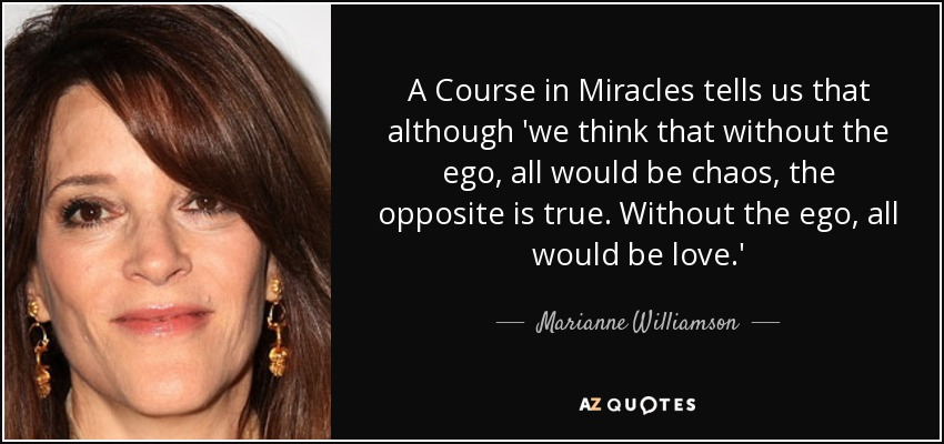 quote-a-course-in-miracles-tells-us-that-although-we-think-that-without-the-ego-all-would-marianne-williamson-86-97-01