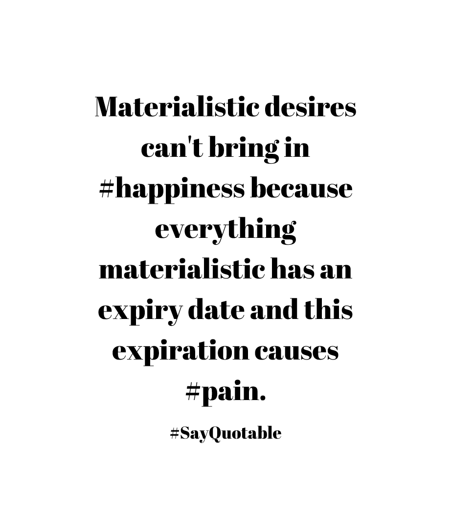 4-quote-about-materialistic-desires-cant-bring-in-happiness-image-white-background