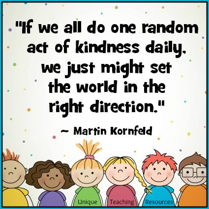 If-we-all-do-one-random-act-of-kindness-daily-we-just-might-set-the-world-in-the-right-direction.-Martin-Kornfeld