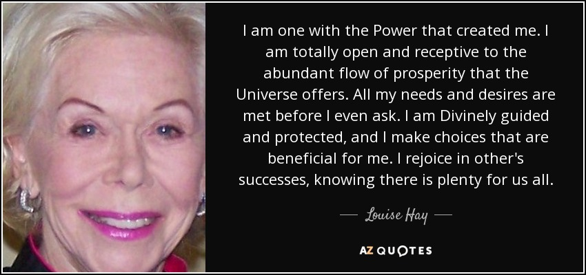 quote-i-am-one-with-the-power-that-created-me-i-am-totally-open-and-receptive-to-the-abundant-louise-hay-56-10-38