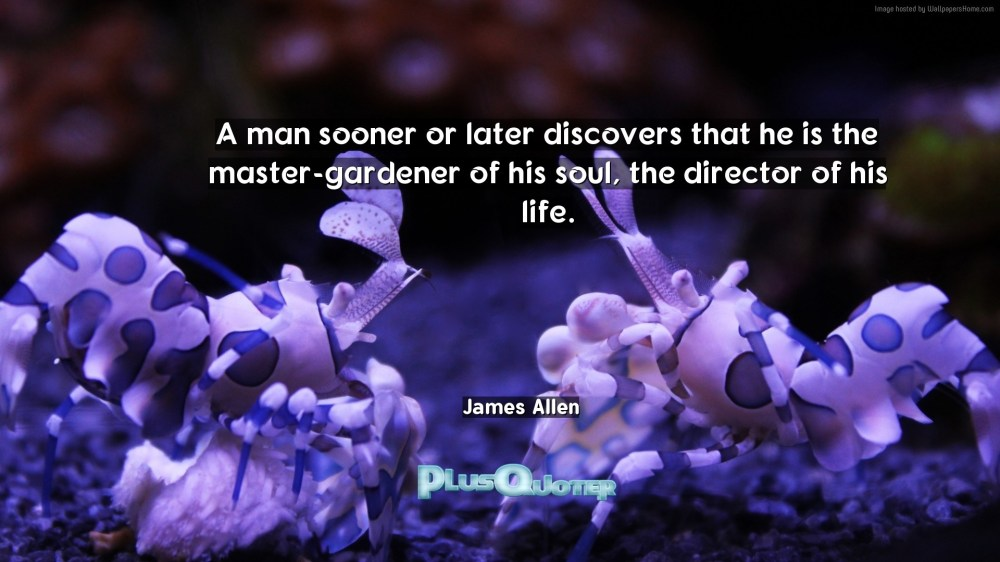 A-man-sooner-or-later-discovers-that-he-is-the-master-gardener-of-his-soul-the-director-of-his-life-