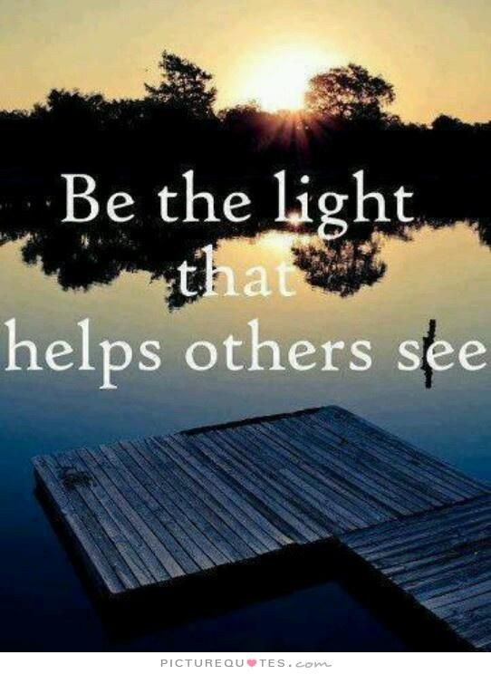 aa702ee7a1a0f142ed607c0e255a1008--light-quotes-be-the-light-quote