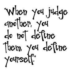 d53c4674daa432afb48cce20a4fcbdcf--judgmental-people-quotes-judging-people-quotes
