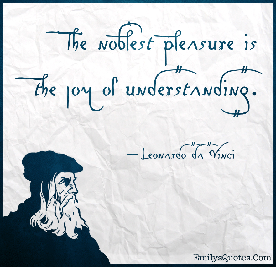 The-noblest-pleasure-is-the-joy-of-understanding.