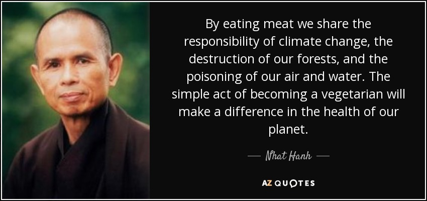 quote-by-eating-meat-we-share-the-responsibility-of-climate-change-the-destruction-of-our-nhat-hanh-37-40-58